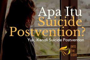 Apa itu Suicide Postvention