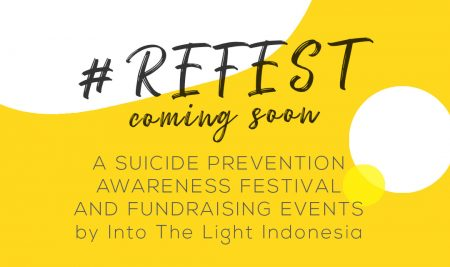 """Into The Light Indonesia Mengumumkan """"#ReFest"""", Festival untuk Meningkatkan Kesadaran Pencegahan Bunuh Diri dan Kesehatan Jiwa"""